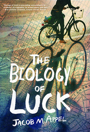 The Biology of Luck, Jacob M. Appel