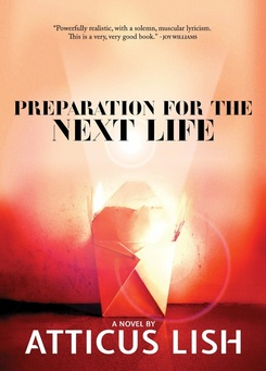 Preparation for the Next Life - A Novel by Atticus Lish (Review)