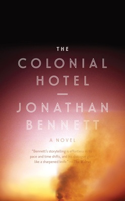 Review of The Colonial Hotel by Jonathan Bennett